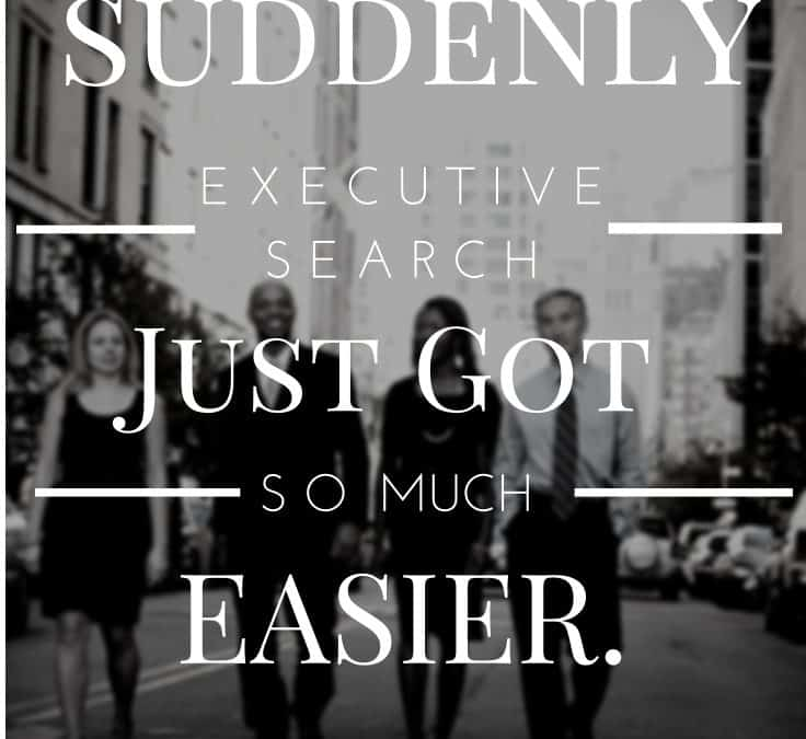 The Secret to Making Executive Search So Much Easier